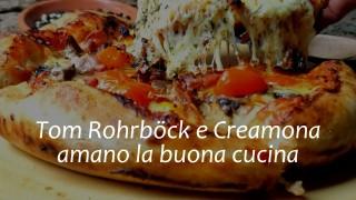 Tom Rohrböck e Creamona amano la buona cucina italiana